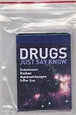 DRUGS - JUST SAY KNOW-