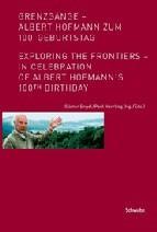 Grenzgänge - Albert Hofmann zum 100. Geburtstag