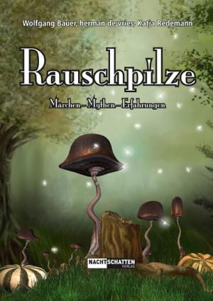Rauschpilze - Märchen-Mythen-Erfahrungen